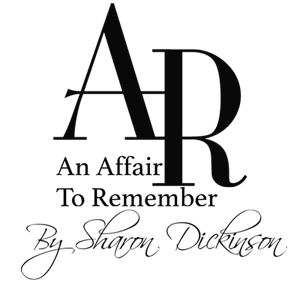An Affair to Remember by Sharon Dickinson, Wedding Coordinator, Event Planner